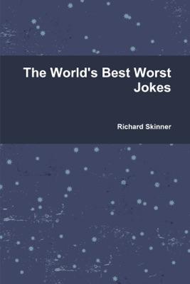 The World's Best Worst Jokes