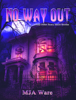 MJ Ware - No Way Out: And Other Scary Short Stories  artwork