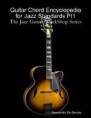 Guitar Chord Encyclopedia for Jazz Standards Pt1