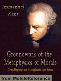 Groundwork of the Metaphysics of Morals book