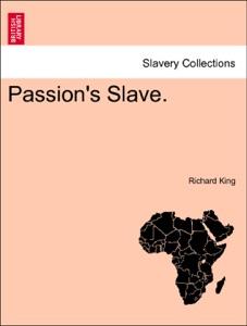 Passion's Slave. Vol. III.
