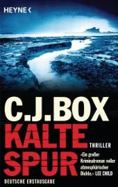 Kalte Spur - C. J. Box by  C. J. Box PDF Download