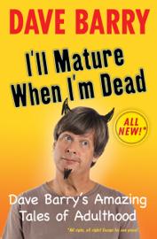 I'll Mature When I'm Dead book