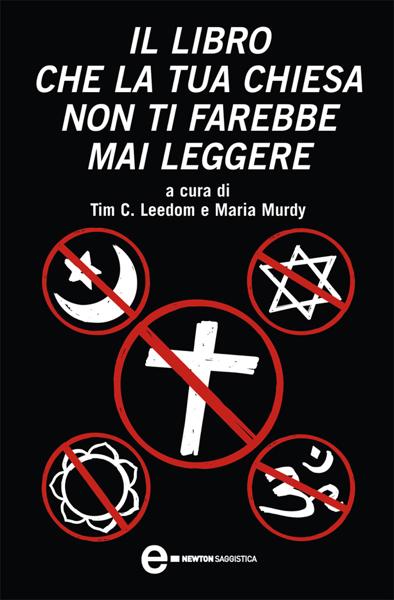 Il libro che la tua chiesa non ti farebbe mai leggere by Tim C. Leedom & Maria Murdy