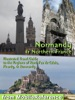 Normandy and Northern France: Illustrated Travel Guide to the Regions of Nord-Pas de Calais, Picardy, & Normandy (Mobi Travel)