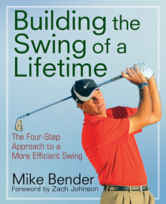 Build the Swing of a Lifetime - Mike Bender book