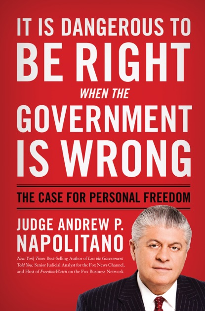 It Is Dangerous To Be Right When The Government Is Wrong By Andrew P