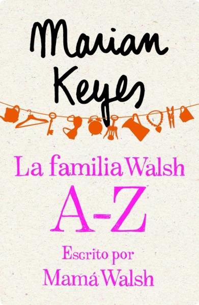 La familia Walsh A-Z, escrito por Mamá Walsh (e-original) - Marian Keyes book cover