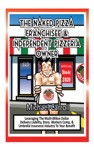 The Naked Pizza Franchisee  Independent Pizzeria Owner
