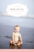 Moms on Call Next Steps Baby Care: 6-15 Months