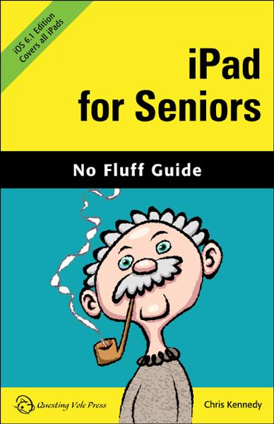 iPad for Seniors, iOS 6.1 Edition
