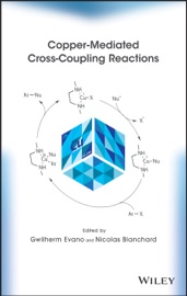 Copper-Mediated Cross-Coupling Reactions - Gwilherm Evano & Nicolas Blanchard