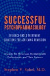 Successful Psychopharmacology Evidence-Based Treatment Solutions For Achieving Remission