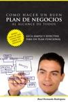Plan De Negocios Una Gua Simple Y Efectiva Para Un Plan De Negocios Que Si Funcione