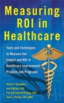 Measuring ROI In Healthcare Tools And Techniques To Measure The Impact And ROI In Healthcare Improvement Projects And Programs
