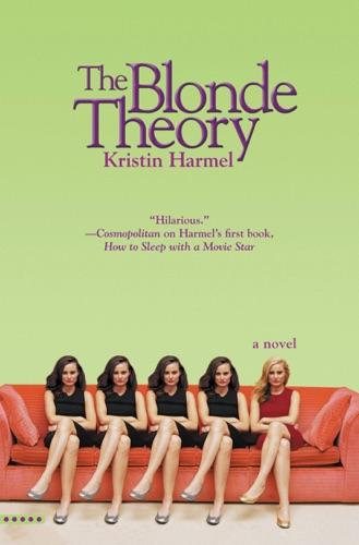 Kristin Harmel - The Blonde Theory