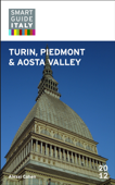 Smart Guide Italy: Turin, Piedmont and Aosta Valley