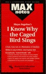 I Know Why The Caged Bird Sings MAXNotes Literature Guides