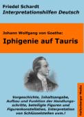 Iphigenie auf Tauris - Lektürehilfe und Interpretationshilfe. Interpretationen und Vorbereitungen für den Deutschunterricht.