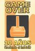 Equipo Game Over - Game Over, 10 años ilustración