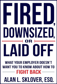 Fired, Downsized, or Laid Off: