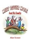 Meet Digger Mole