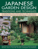 Japanese Garden Design: Traditions and Techniques - Charles Chesshire
