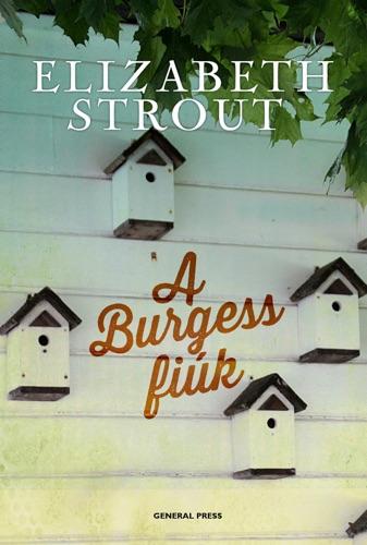 Elizabeth Strout - A Burgess fiúk