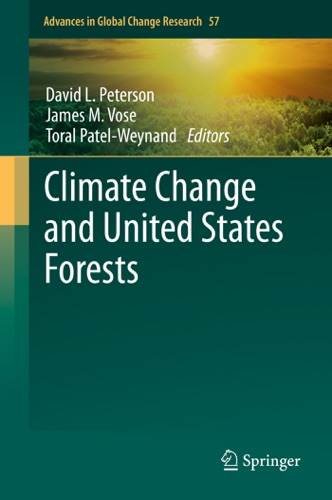 Peterson David L., James M. Vose & Toral Patel-Weynand - Climate Change and United States Forests