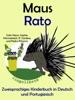 Zweisprachiges Kinderbuch in Deutsch und Portugiesisch - Maus - Rato (Die Serie zum Portugiesisch lernen)