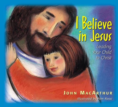 John F. MacArthur - I Believe in Jesus