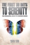 The First 30 Days To Serenity The Essential Guide To Staying Sober