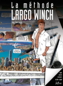 La méthode Largo Winch (version enrichie)