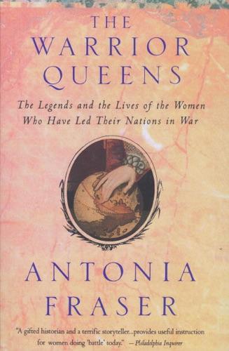 Antonia Fraser - Warrior Queens