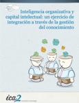 Inteligencia organizativa y capital intelectual: un ejercicio de integración a través de la gestión del conocimiento
