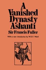 A Vanished Dynasty Ashanti