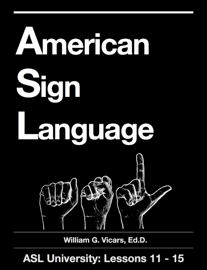 American Sign Language 11 - 15 book