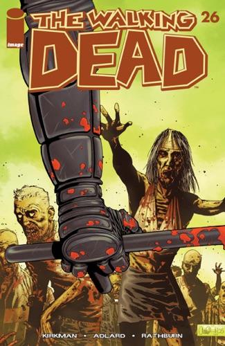 Robert Kirkman, Charlie Adlard, Cliff Rathburn & Rus Wooton - The Walking Dead #26