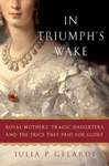 In Triumphs Wake