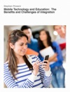 Mobile Technology And Education  The Benefits And Challenges Of Integration