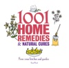 1001 Home Remedies And Natural Cures