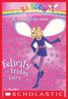 Fun Day Fairies 5 Felicity The Friday Fairy