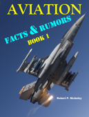 Aviation Facts & Rumors: Book 1