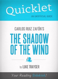 QUICKLET ON CARLOS RUIZ ZAFóNS THE SHADOW OF THE WIND