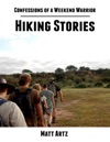 Confessions Of A Weekend Warrior Hiking Stories