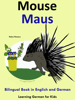 Bilingual Book in English and German: Mouse - Maus - Learn German Collection - Pedro Páramo