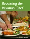Becoming The Bavarian Chef