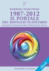 1987-2012  Il Portale Del Risveglio Planetario