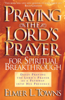 Elmer L. Towns - Praying the Lord's Prayer for Spiritual Breakthrough artwork