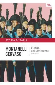 L'Italia del Settecento - 1700-1789 da Indro Montanelli & Roberto Gervaso